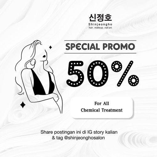 Shinjeongho Korean Salon SPECIAL PROMO 50% OFF FOR ALL CHEMICAL TREATMENT (28884415) di Kota Jakarta Selatan