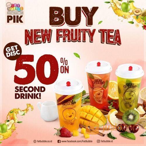 FAT BUBBLE Beli New Fruity Tea rasa apa aja, kamu bisa dapetin DISC 50% di minuman ke2 (bebas)* (29419216) di Kota Jakarta Selatan