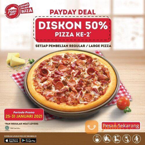 Pizza Hut diskon 50% untuk pembelian Pizza ke-2 setiap pembelian regular/large Pizza dengan topping (29441862) di Kota Jakarta Selatan