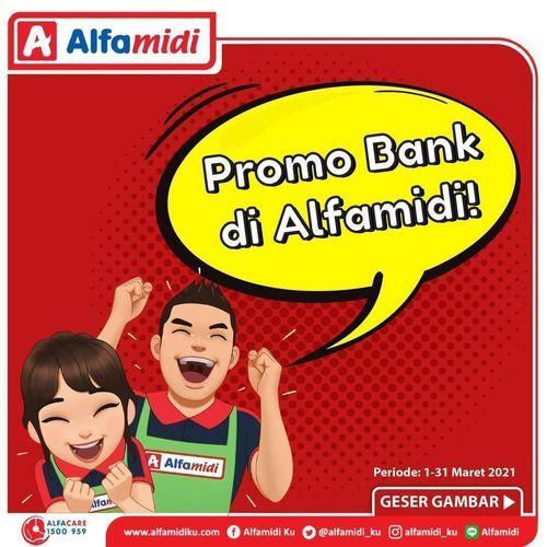 Di Alfamidi Promo Bank periode 1-31 Maret 2021 (29657438) di Kota Jakarta Selatan