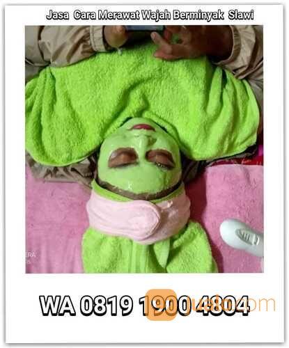 WA 0819 1900 4804 Jasa Cara Merawat Wajah Berminyak Slawi (29747258) di Kota Tegal