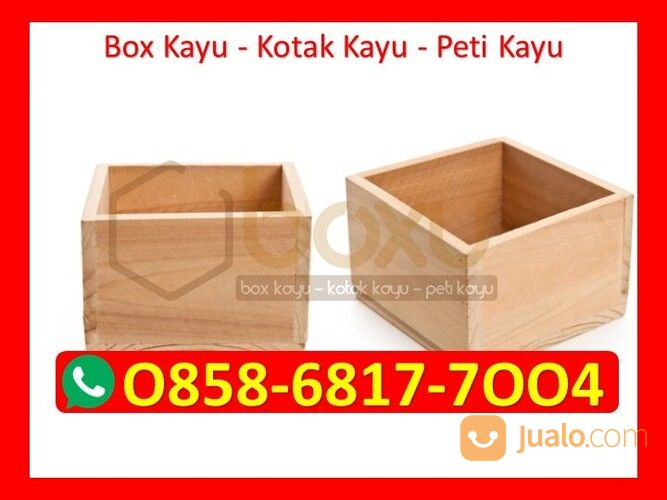 O858-68I7-7OO4 Harga Kotak Kayu Custom Jakarta (29818060) di Kota Magelang