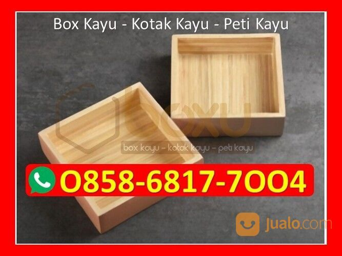 O858-68I7-7OO4 Harga Box Kayu Besar (29829576) di Kota Magelang