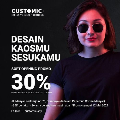 Customic Desain Kaosmu Sesukamu Soft Opening Promo 30 % (30023220) di Kota Surabaya