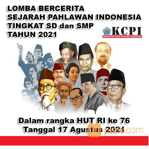 LOMBA BERCERITA SEJARAH PAHLAWAN INDONESIA TINGKAT SD Dan SMP TAHUN 2021 (30409923) di Kota Tangerang