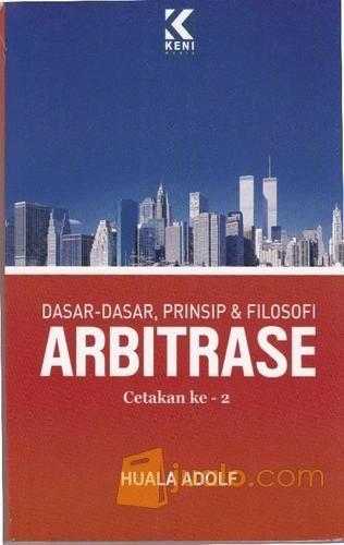 Dasar-dasar Prinsip & filosofi Arbitrase (cetakan ke - 2) (3216321) di Kota Bandung