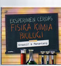 Buku PENDIDIKAN Eksperimen Cerdas Fisika Kimia Biologi (1158934) di Kota Semarang