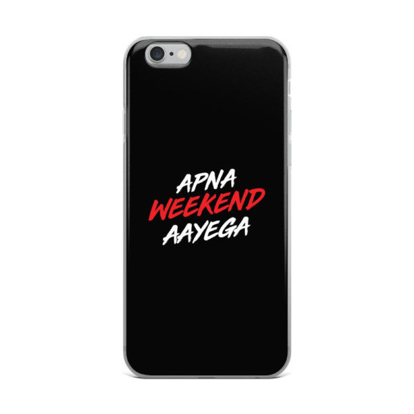 apna weekend aayega mobile cover