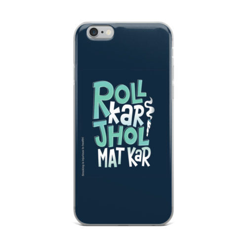 roll kar jhol mat kar mobile cover