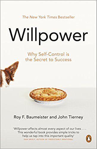 Willpower - Roy Baumeister