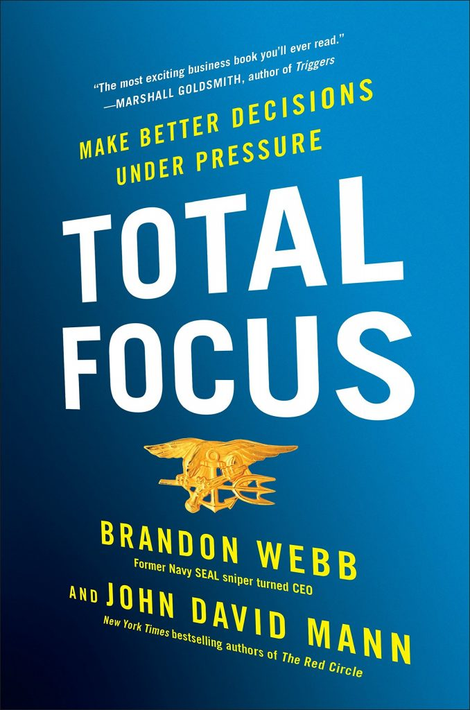 Total Focus by Brandon Webb and John David Mann teaches you to work more efficiently