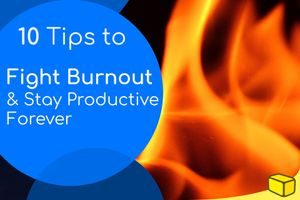 My Top 10 Ways to Prevent Burnout That Will Make You Remarkable