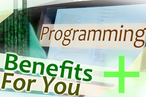 Programming Benefits: Should You Join in on The Fun?