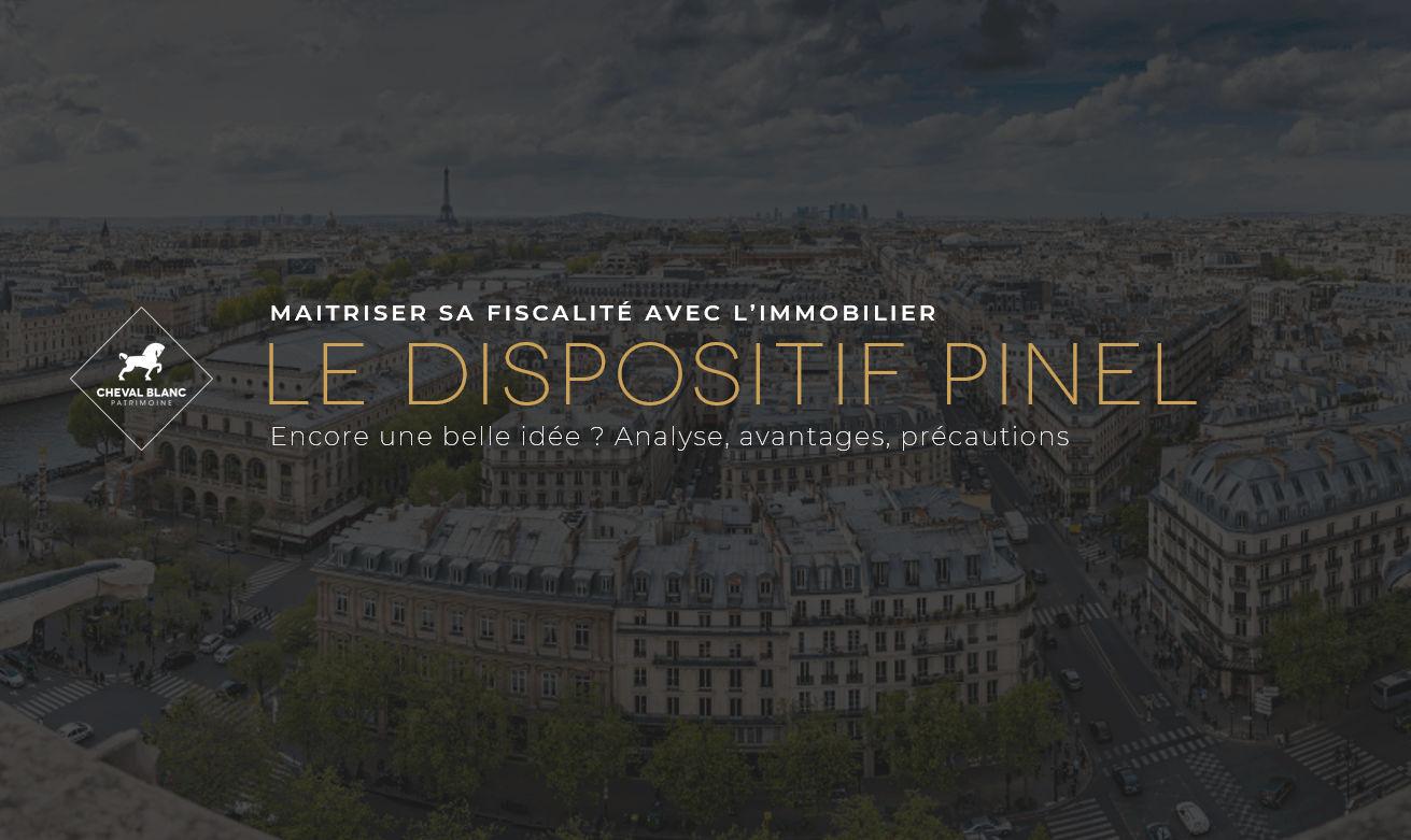 Investir en loi Pinel : un dispositif toujours incontournable ? - Cheval Blanc Patrimoine