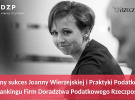 Kolejny sukces Joanny Wierzejskiej i Praktyki Podatkowej w XV Rankingu Firm Doradztwa Podatkowego Rzeczpospolitej