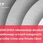 Legal500 EMEA 2021 – wyniki najnowszych rankingów dla Praktyki Podatkowej