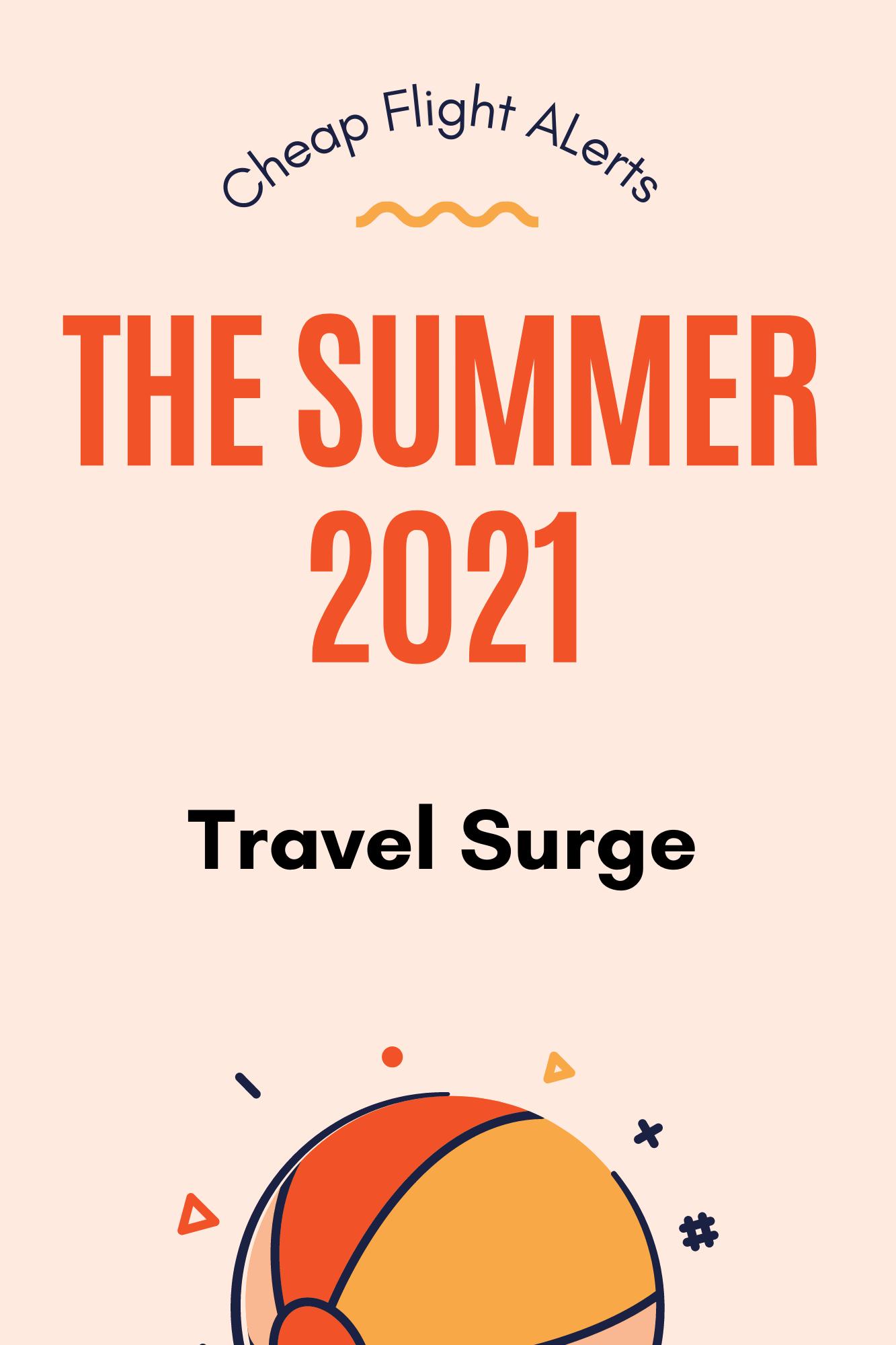 Summer of 2021 Travel Surge