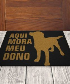 tapete aqui mora meu dono cachorro