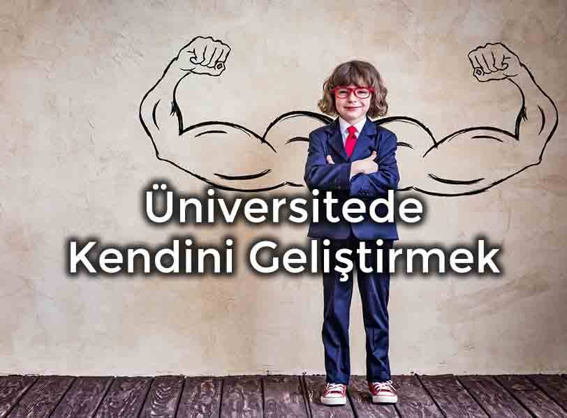 Üniversitede Kendini Geliştirmek