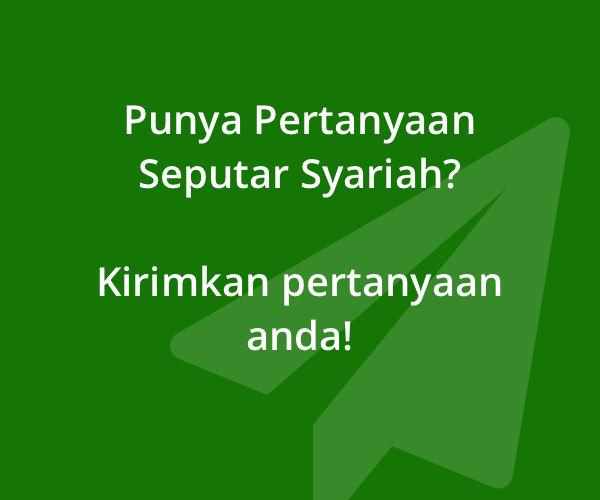 Punya pertanyaan seputar syariah? Kirimkan pertanyaan anda!