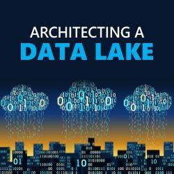 Architecting a Data Lake