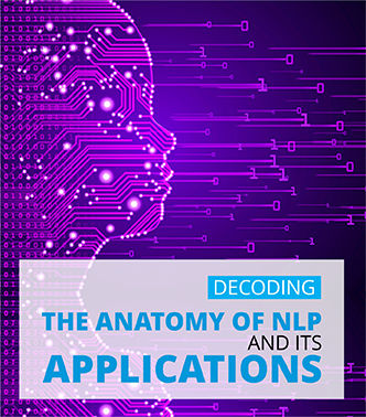 Decoding the Anatomy of NLP and Its Applications