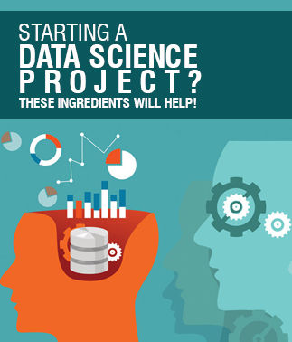 Starting a Data Science Project? These Ingredients will Help!
