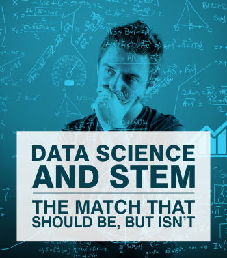 Data Science and Stem – The Match That Should be, But isn't