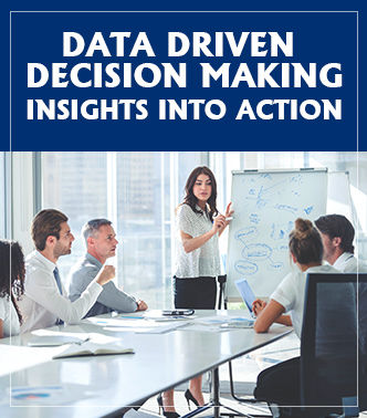 Data Driven Decision Making – Insights Into Action