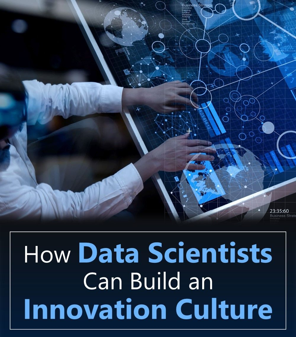 How Data Scientists Can Build an Innovation Culture