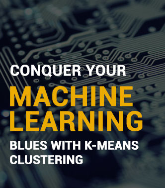 Conquer Your Machine Learning Blues With K-Means Clustering