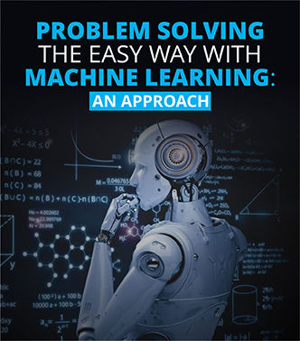 Problem Solving the Easy Way with Machine Learning: An Approach