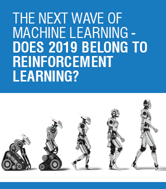 The Next Wave Of Machine Learning - Does 2019 Belong To Reinforcement Learning