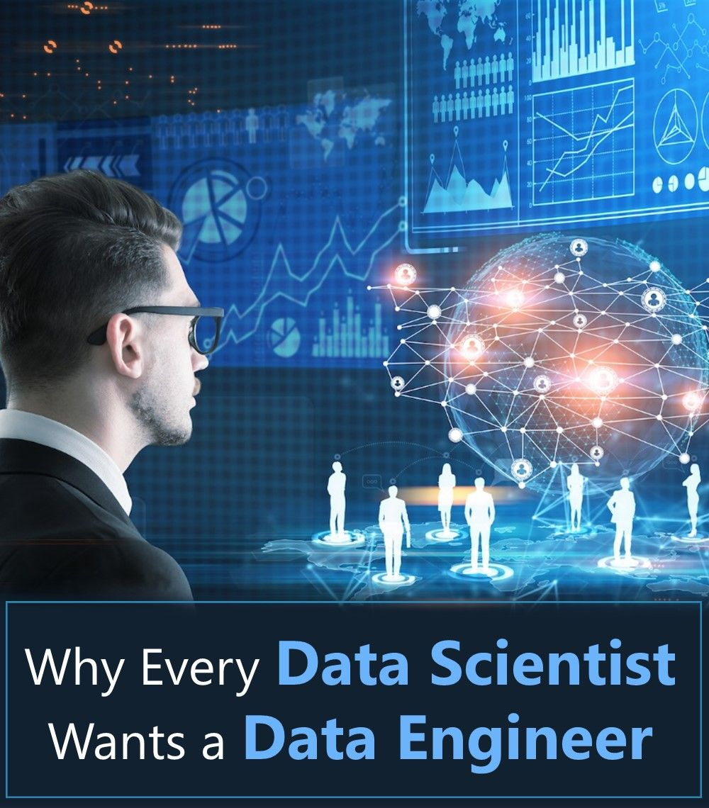 Why Every Data Scientist Wants a Data Engineer