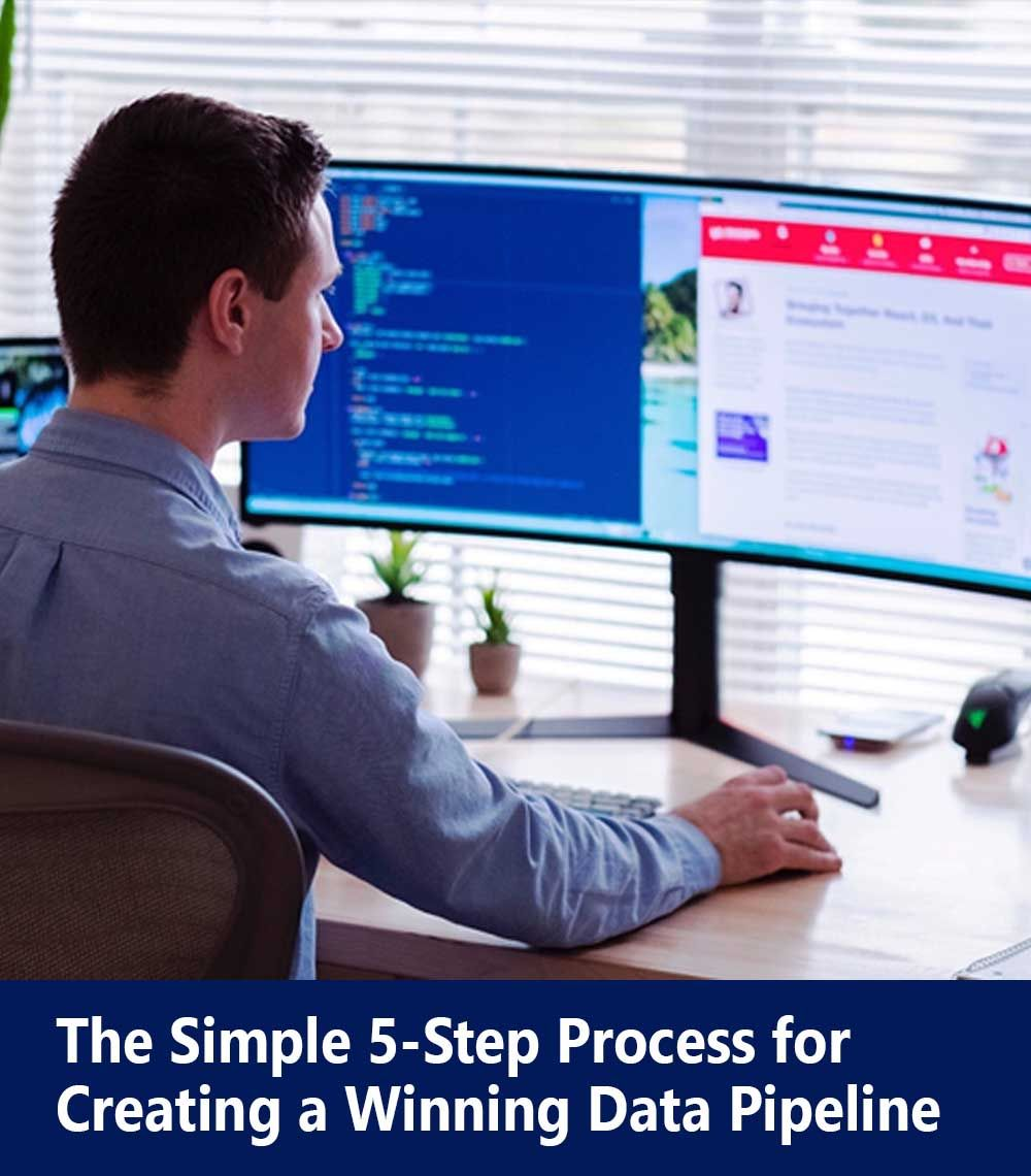 The Simple 5-Step Process for Creating a Winning Data Pipeline