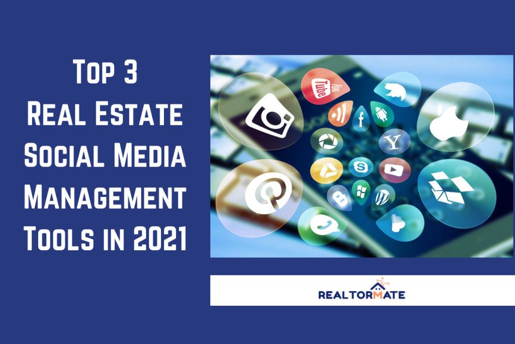 Top 3 Real Estate Social Media Management Tools in 2021