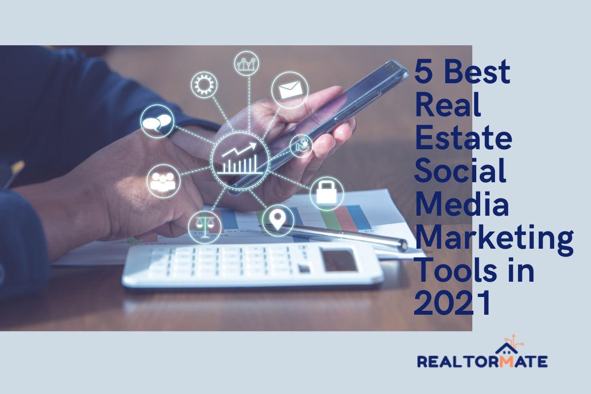 5 Best Real Estate Social Media Marketing Tools in 2021