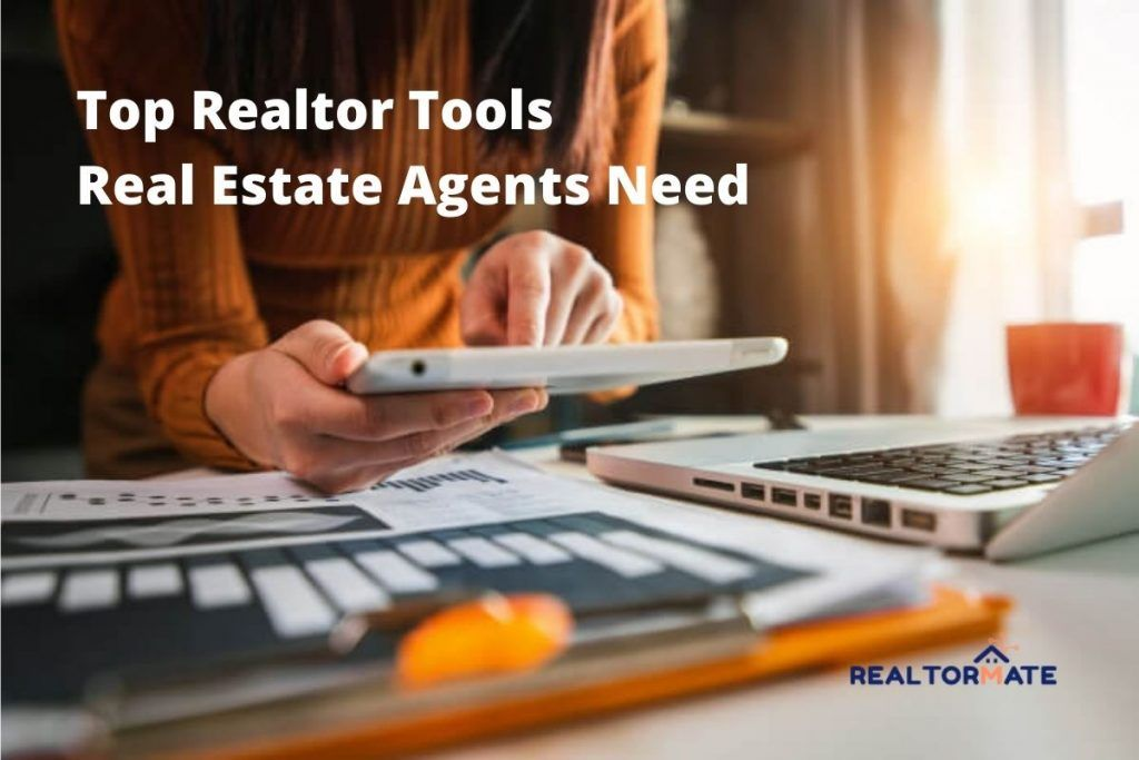 10 Top Realtor Tools Real Estate Agents Need in 2021