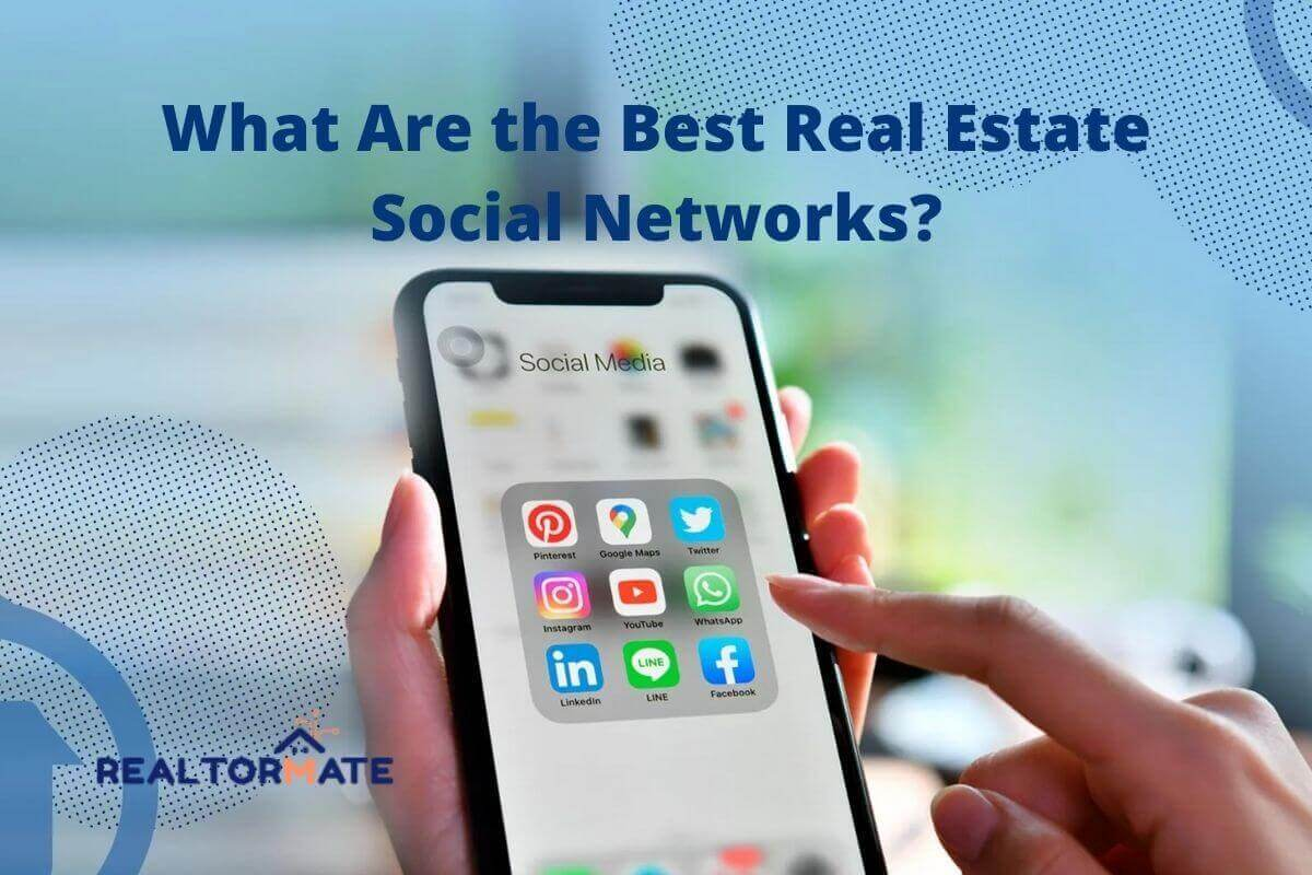 What Are the Best Real Estate Social Networks in 2021?