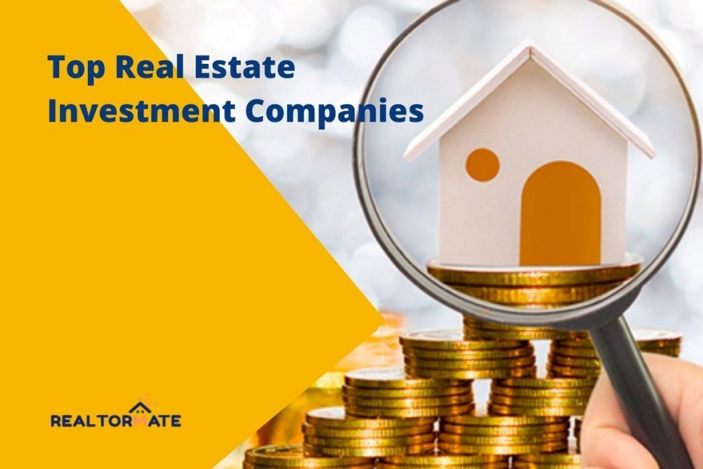 Top 10 Real Estate Investment Companies in 2021
