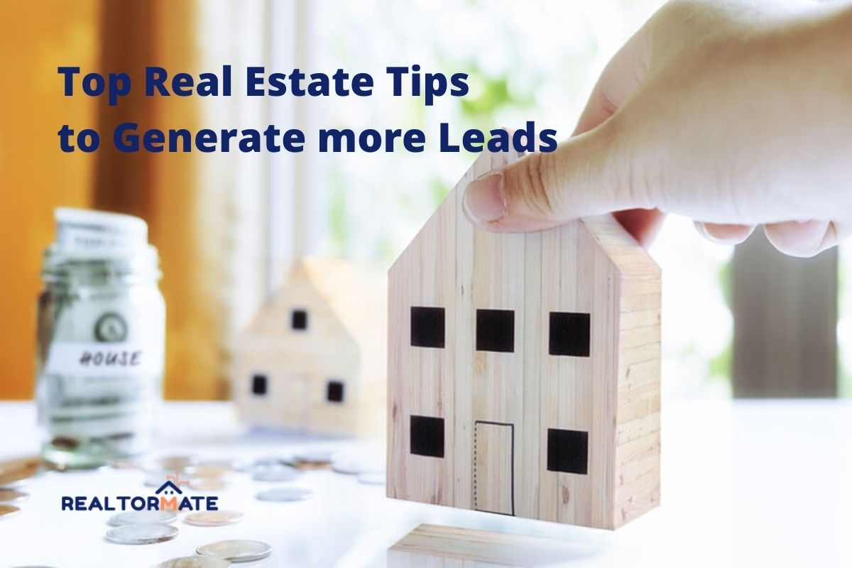 Top 48 Real Estate Tips to Generate more Leads in 2021