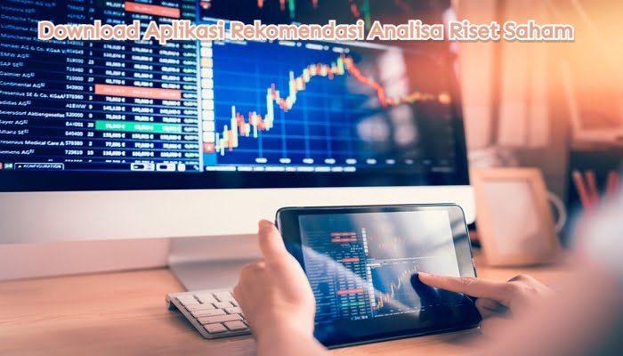 Download Aplikasi Rekomendasi Analisa Riset Saham