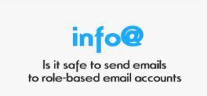 Is It Safe to Send Emails to Role-Based Email Addresses?