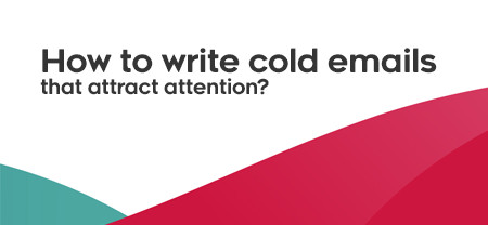 How to Write Cold Emails that Attract Attention?