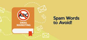 SPAM Words to Avoid in Email Marketing!