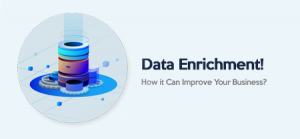 How Data Appending and Enrichment Can Improve Your Business?