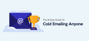 The 8-Step Guide To Cold Emailing Anyone