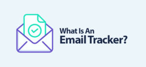 What Is An Email Tracker & Why It Is Important