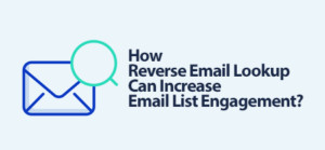 How Reverse Email Lookup Can Increase Email List Engagement