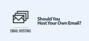 Should You Host Your Own Email?